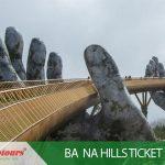 Ba Na Hill Tickets